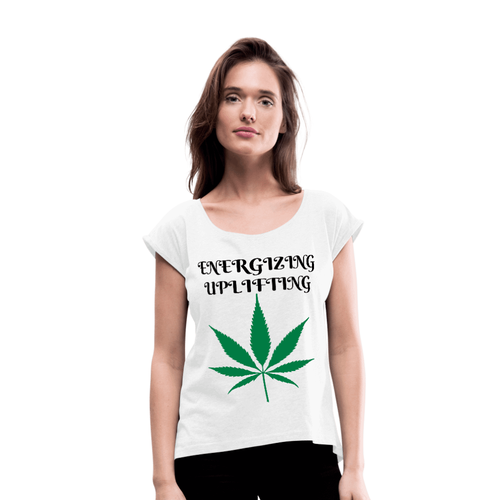 Energizing, Uplifting Cannabis Strains Ladies Roll Cuff T-Shirt
