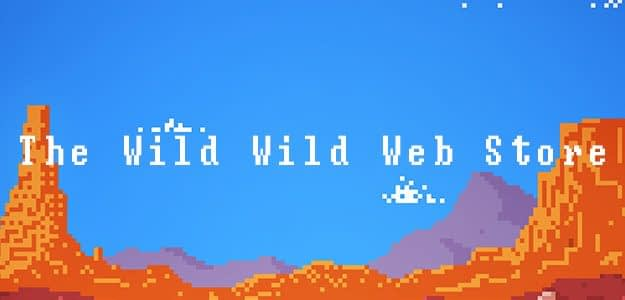 The Wild Wild Web Store